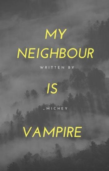 My Neighbor Is Vampire