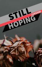 STILL HOPING..............! by lakshmijoshi