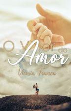 O Valor do AMOR by ViihSantos_15