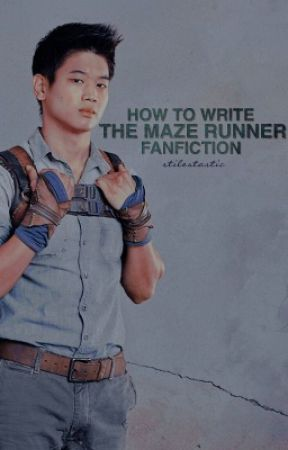 how to write the maze runner fanfiction by stilestastic