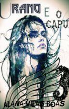 Urano E O Capuz by Alana_Vilas_Boas