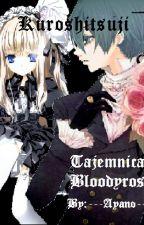 Kuroshitsuji| Tajemnica Bloodyros by ---Ayano---