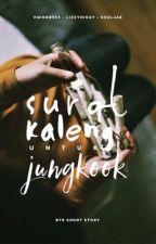Surat Kaleng untuk Jungkook by btsshortstory