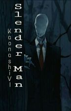 [FULL - CREEPYPASTA] Slender Man x Reader by KaonashiVI