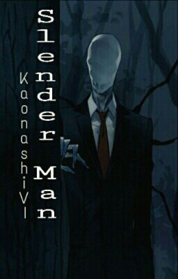 [Full - Creepypasta] Slender Man x Reader