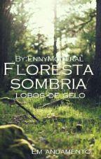 Floresta sombria -Lobos de gelo by EnnyModeral