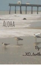 Aloha (edited) by _XO_turtle