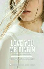 Love You, Mr Dingin [ COMPLETE ] by mschik