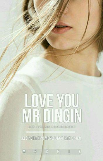 Love You, Mr Dingin [ COMPLETE ]