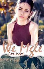We mgle - L.H. by Louiseej