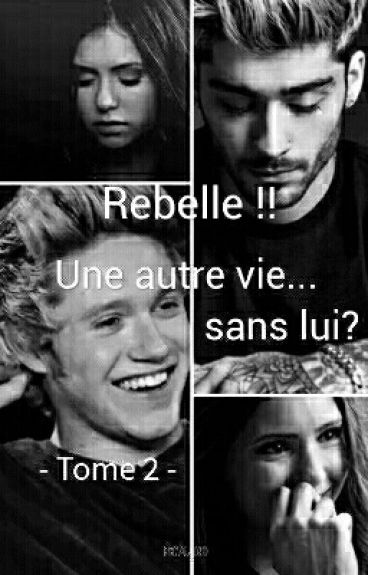 Rebelle !! Niall Horan -Tome 2-
