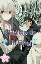 El Inicio De Un Final (Kiba Y Tu♥) by ki03vez