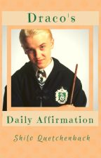 Draco's Daily Affirmation (HP - Drarry) by ShiloQuetchenbach