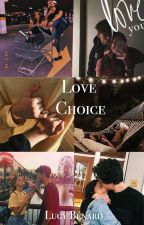 Love Choice. by LucyKcl1