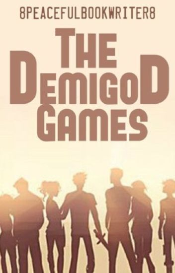 The Demigod Games (A Percy Jackson/Hunger Games Crossover