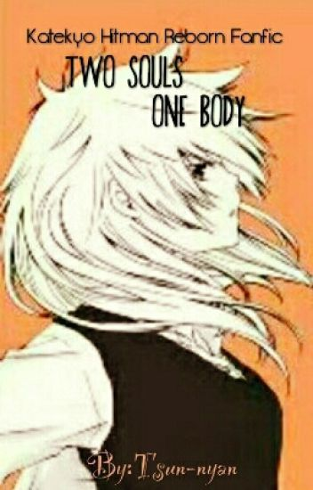 Two Souls One Body [KHR Fanfic]