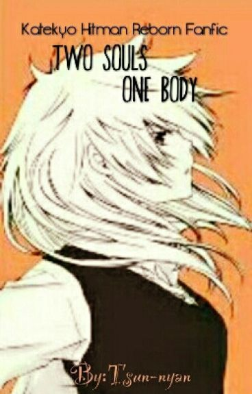 Two Souls One Body [KHR Fanfic]