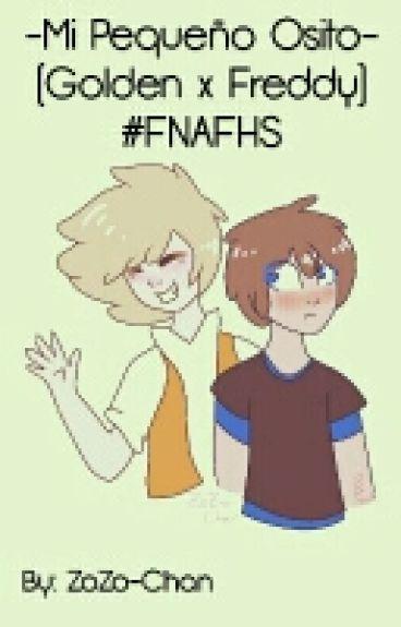 >Cancelada< -Mi Pequeño Osito- (Golden x Freddy) #FNAFHS