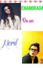 """""""Enamorada de un nerd"""" by Coconutz50"""
