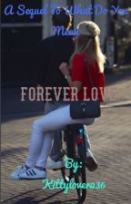 Forever Love by katiemartin236