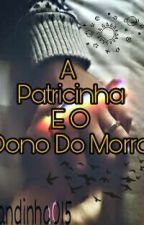 A Patricinha E O Dono Do Morro by Srt_Unicorn