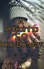 A Patricinha E O Dono Do Morro by Pandinha015