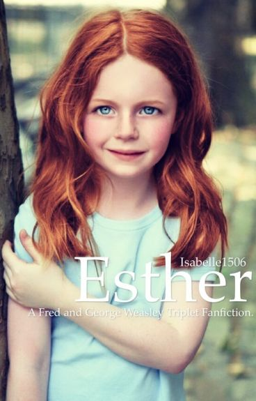 Esther ~ Fred and George Weasley's Triplet.