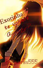 exorinha: te volveré a ver? -cancelada- by aarm555