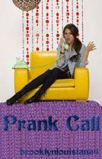 PRANK CALL!!! by XxBrooklyn4xX
