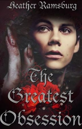 The Greatest Obsession by SoulBurningBright