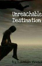 Unreachable Destination by HitakshiMewara