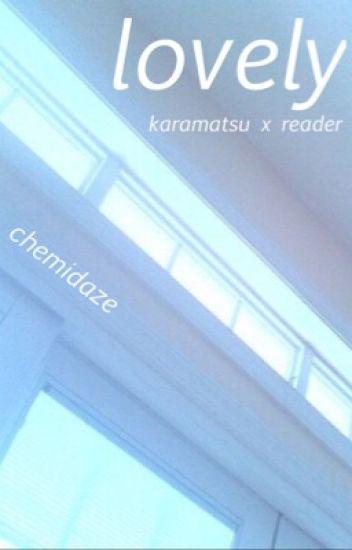 lovely (karamatsu x reader)