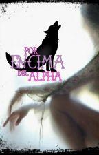 Por Encima Del Alpha by Cristaazul