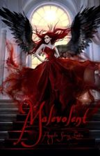 Malevolent-A Side Story From The Angelic Wars by Amaranthine-angel