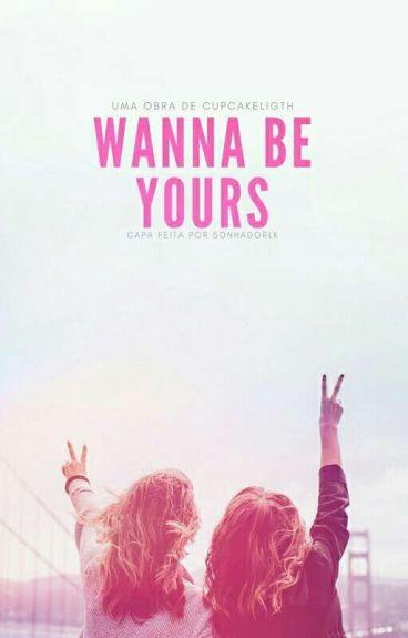 Wanna be Yours • Gilinsky HIATUS