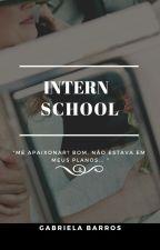 O Colégio Interno  by -Gabiih-