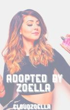 Adopted By Zoella [Completed] by cloudzoella