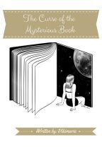 The Curse Of The Mysterious Book by vikimarie