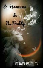 La Hermana De N.Freddy(FNAFHS Y Tu) by jsaaKaakdkdkxzz