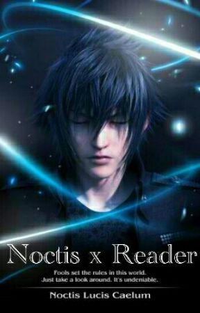 Noctis x Reader ~Destined Meeting by FFXVsummoner