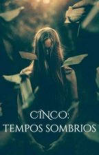 (Cinco): Tempos Sombrios - Livro 2 by FSAlves