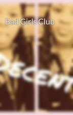 Bad Girls Club by Virgo_BadAss