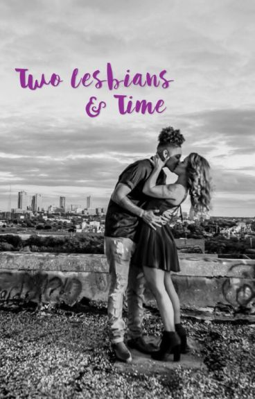 Two Lesbians & Time