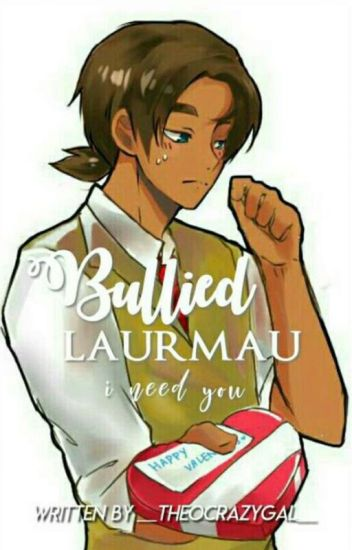 Bullied Laurmau FF