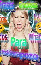 Frases Graciosas,Sarcasticas,Ironicas y estados!!!(TERMINADA) by Itskiarapozo