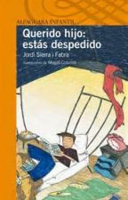 Querido hijo: Estás despedido by anaguerra13