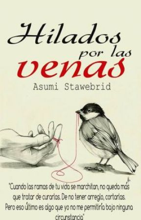 Hilados por las venas. by AsumiStawebrid