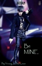 Be MINE∵[JackBam] by YoungJaeBum_ever