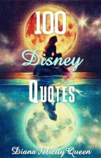 100 Disney Quotes by JaneSofiaManolidou