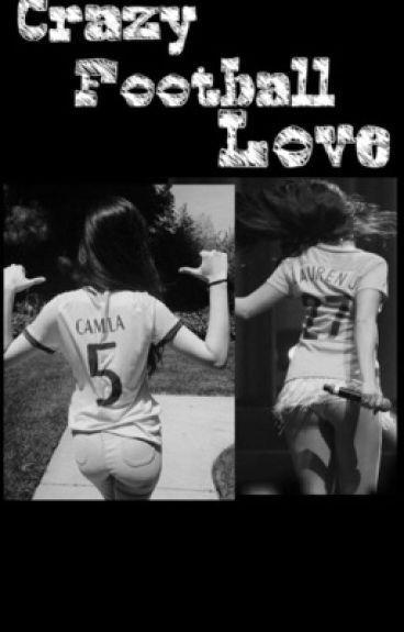 Crazy Football Love...